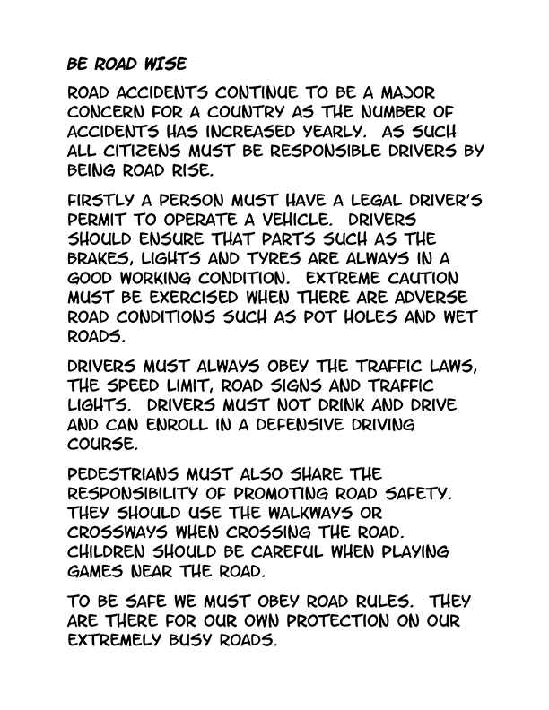 "essay about safety on the road A very good morning to teachers and fellow friends i'm dev kukreja & today, i'm going to throw light on the topic ""road safety essay"" as we know, there has been an increase in the accidents reported involving students of this school."